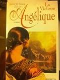 La victoire d'Angélique - Hachette J.-C. Lattès - 01/01/1996