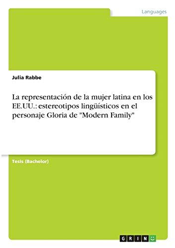 La representación de la mujer latina en los EE.UU.: estereotipos lingüísticos en el personaje Gloria de 'Modern Family'