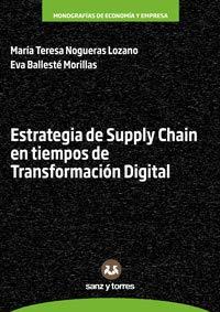 Estrategia de Supply Chain en tiempos de Transformación Digital: 1 (Monografías de economía y empresa)