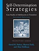 Self-Determination Strategies for Adolescents in Transition: Learning from Case Studies (Pro-Ed Series on Transition)