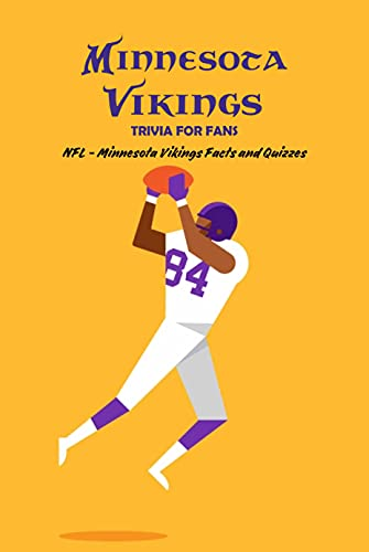 Minnesota Vikings Trivia for Fans: NFL - Minnesota Vikings Facts and Quizzes: Father's Day Gift (English Edition)