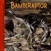 Bambiraptor and Other Feathered Dinosaurs