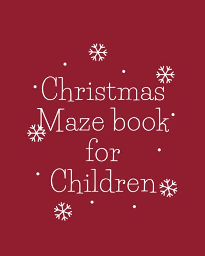 Christmas Maze Book for Children: Maze Book for Children from 4-12 year olds, 8' x 10', 100 pages with over 80 Unique Embroidered Mazes for Christmas