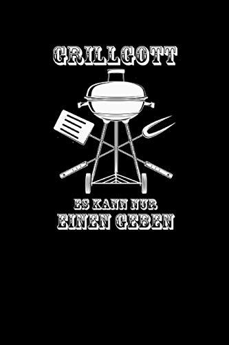 GRILLGOTT ES KANN NUR EINEN GEBEN: für Grillmeister Notizbuch Barbecue Notebook Grill BBQ Journal 6x9 kariert