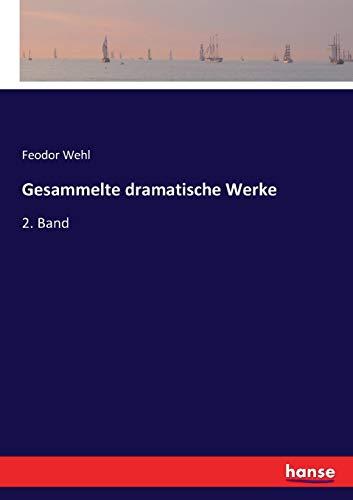 Gesammelte dramatische Werke: 2. Band