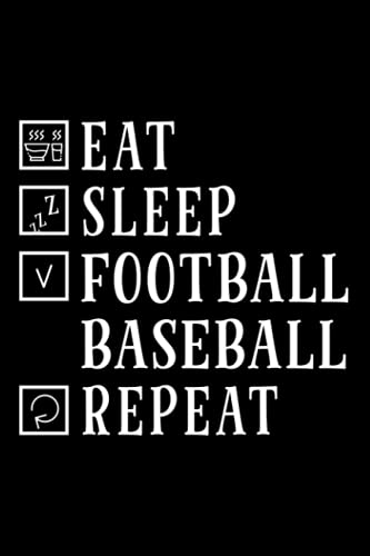 Eat Sleep Football Baseball Repeat Funny Ball Notebook Lined Journal: 2021,Task Manager,2022,6x9 in,Christmas Gifts,Halloween,Management,Daily Organizer,Gym,Thanksgiving