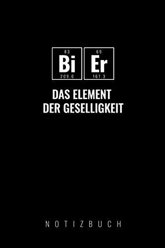 BIER DAS ELEMENT DER GESELLIGKEIT: A5 Notizbuch kariert | Chemie Geschenk für Chemiker und Studenten | lustige Wissenschaft | Kalender | Nerd | Gadget