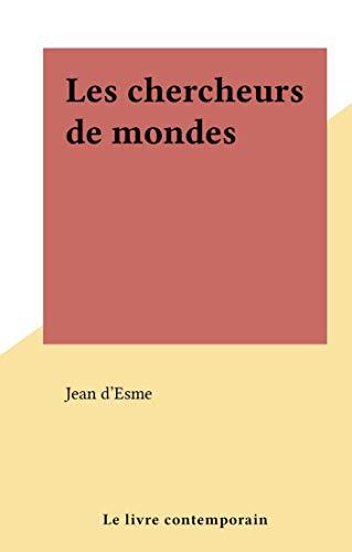 Les chercheurs de mondes (French Edition)
