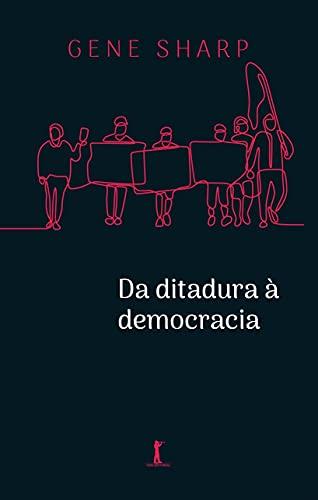 Da Ditadura à Democracia: Conceitos Fundamentais Para a Libertação: Conceitos Fundamentais Para a Libertação