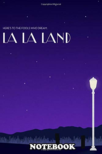 Notebook: La La Land Flat Movie Poster , Journal for Writing, College Ruled Size 6