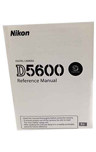 Nikon D5600 Digital Camera User's Instruction Manual Book, Reference Manual
