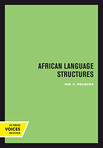 Compare Textbook Prices for African Language Structures UC Press Voices Revived First Edition ISBN 9780520302433 by Welmers, Wm. E.