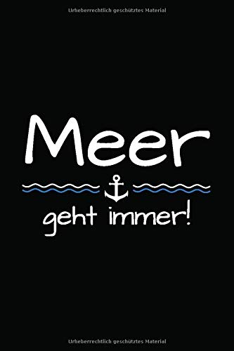 Meer Geht Immer!: Notizbuch Organizer Planer Geschenk Norddeutschland | Tagebuch Zum Wandern, Reisen, Camping | 6X9 Zoll (Ca. Din A5) 120 Punktraster Seiten, Softcover Mit Matt.