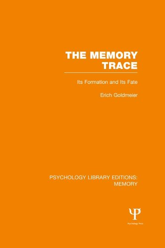The Memory Trace (PLE: Memory): Its Formation and its Fate (Psychology Library Editions: Memory)