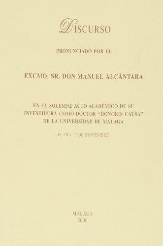 Discurso pronunciado por el Excmo. Sr. Don Manuel Alcántara: 13 (Discursos y Homenajes Universitarios)
