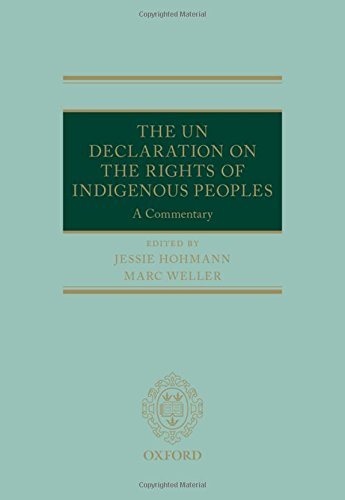 Compare Textbook Prices for The UN Declaration on the Rights of Indigenous Peoples: A Commentary Oxford Commentaries on International Law 1 Edition ISBN 9780199673223 by Hohmann, Jessie,Weller, Marc