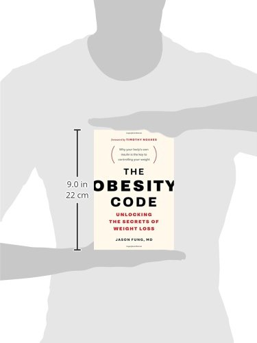 The Obesity Code: Unlocking the Secrets of Weight Loss (The Wellness Code (Book 1)) 2