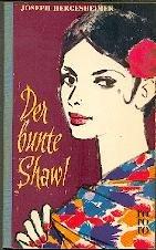 Der bunte Shawl : Roman. Joseph Hergesheimer. [Aus d. Amerikan. übertr. in Dt. von Paul Cohen-Portheim], rororo Taschenbuch ; Ausg. 398