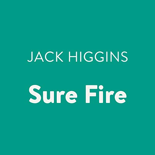 Sure Fire                   By:                                                                                                                                 Jack Higgins                               Narrated by:                                                                                                                                 Eric Michael Summerer                      Length: 5 hrs and 32 mins     5 ratings     Overall 4.4