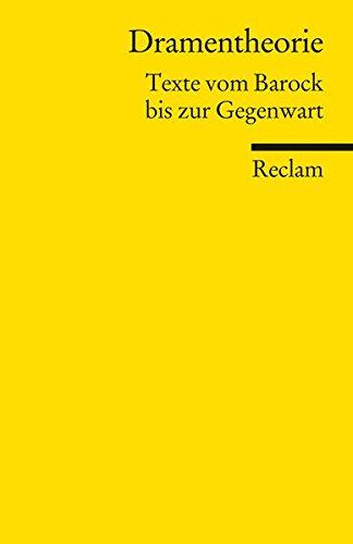 Dramentheorie: Texte vom Barock bis zur Gegenwart (Reclams Universal-Bibliothek)