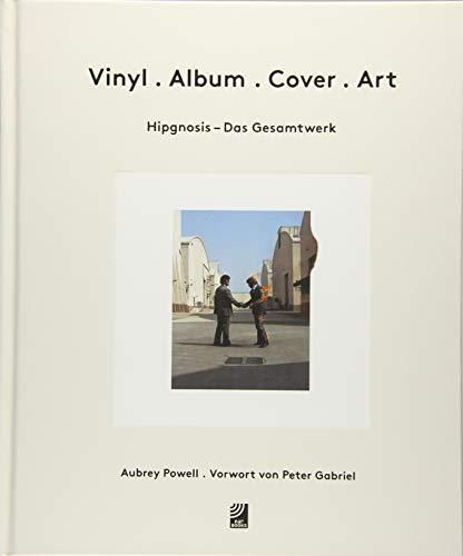 Vinyl • Album • Cover • Art: Hipgnosis – Das Gesamtwerk