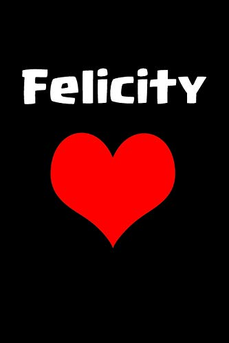 Felicity: A perfect gift for girls and women journal / notebook/6x9 120 pages
