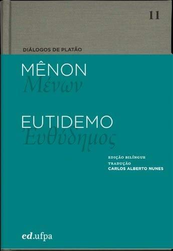 Diálogos de Platão: Mênon - Eutidemo (Volume 10)