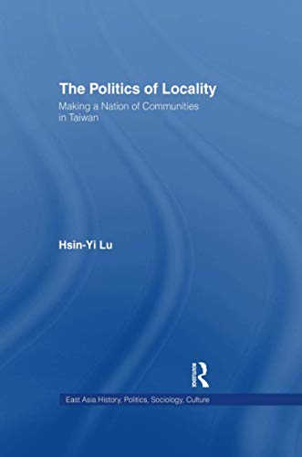 The Politics of Locality (East Asia: History, Politics, Sociology and Culture) ~ TOP Books
