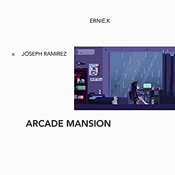 Arcade Mansion (feat. Joseph Ramirez)