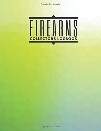 """Firearms Collectors Logbook: Personal Gun Record Log Book, Inventory, Journal, Acquisition & Disposition Insurance Organizer, Gifts for Collection ... Place 8.5""""x11"""" 120 pages. (Firearms Logbook)"""