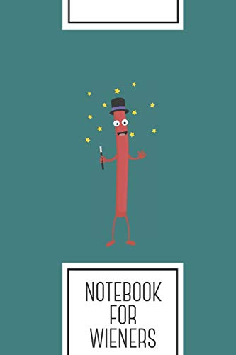 Notebook for Wieners: Lined Journal with Wizard Sausage Design - Cool Gift for a friend or family who loves magic presents!   6x9