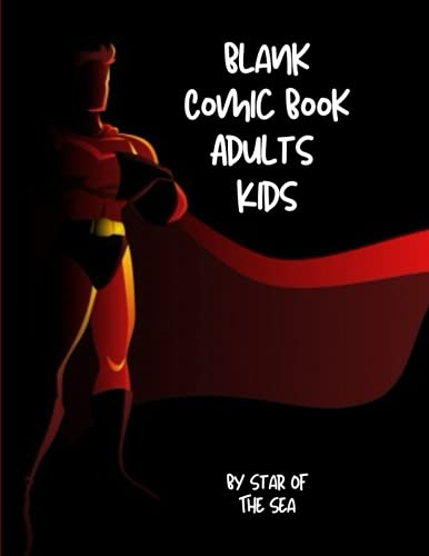 Blank Comic Book Adults Kids: Blank Comic Book For Adults And Kids! Draw Your own Comics! Super-Hero Cover Feature! 125 Pages!! (Blank Comic Book Series)