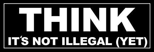 JR Studio 3x9 inch Black Think It's Not Illegal Yet Bumper Sticker - Funny Libertarian GOP Vinyl Decal Sticker Car Waterproof Car Decal Bumper Sticker