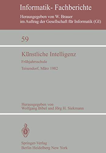 Kunstliche Intelligenz: Fruhjahrsschule Teisendorf, 15.û24. Marz 1982: Frühjahrsschule Teisendorf, 15.–24. März 1982