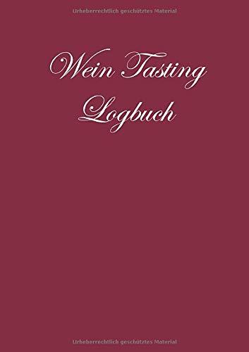 Wein Tasting Logbuch: Notizbuch zur Weinverkostung für jeden Liebhaber des vergorenen Traubensafts - Bordeaux Edition; A5 mit 100 Rezensionsseiten