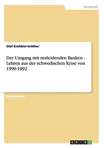 Der Umgang mit notleidenden Banken - Lehren aus der schwedischen Krise von 1990-1992