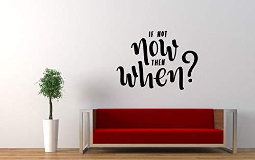 Anyuwerw Adhesivo decorativo para pared con texto en inglés 'If Not Now Then When