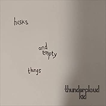 Husks and Empty Things