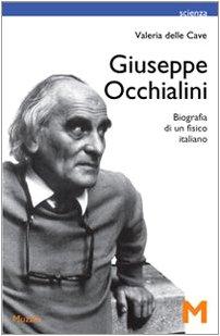 Giuseppe Occhialini. Biografia di un fisico italiano