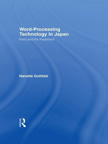 Word-Processing Technology in Japan: Kanji and the Keyboard (English Edition)