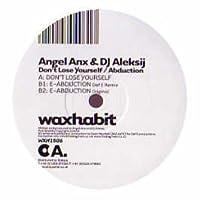 Angel Anx & DJ Aleksij / Don't Lose Yourself