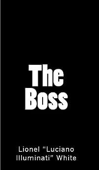 """[Lionel """"Luciano Illuminati"""" White]のThe Boss (English Edition)"""