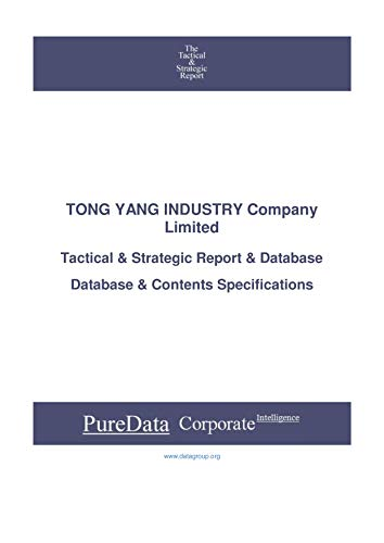 TONG YANG INDUSTRY Company Limited: Tactical & Strategic Database Specifications – Taiwan perspectives…