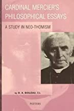 Cardinal Mercier's Philosophical Essays: A Study in Neo-Thomism