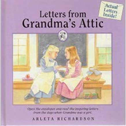 Letters from Grandmas Attic (Grandmas Attic Series) by Richardson, Arleta (1995) Hardcover