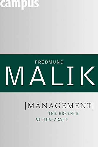 Management: The Essence of the Craft (Management: Mastering Complexity, Band 1)