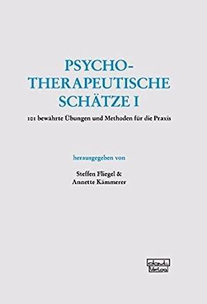 Psychotherapeutische Schätze 101 bewährte Übungen und ethoden für die PraxisSteffen Fliegel,Annette Kämmerer
