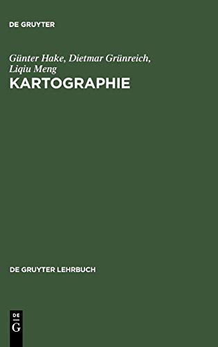 Kartographie: Visualisierung raum-zeitlicher Informationen (De Gruyter Lehrbuch)