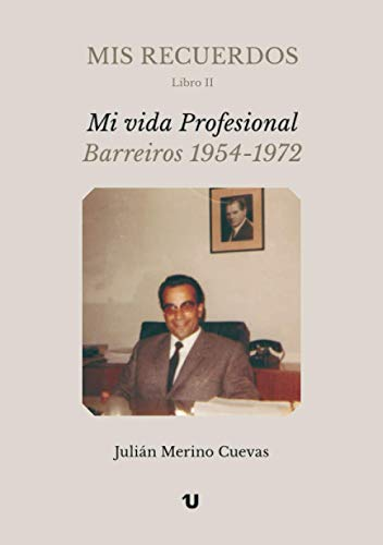 MIS RECUERDOS Libro II: Mi vida Profesional - Barreiros 1954-1972