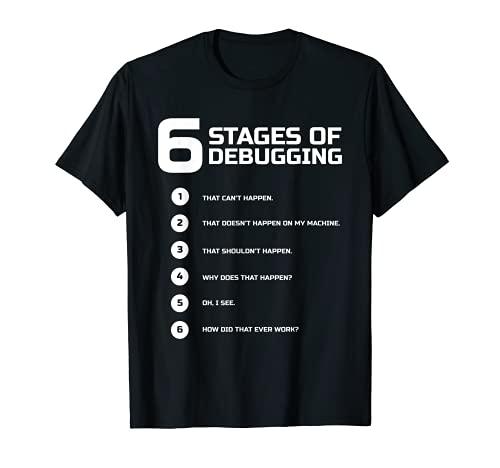 6 Stages of Debugging T-Shirt Bug Coding Computer Programmer